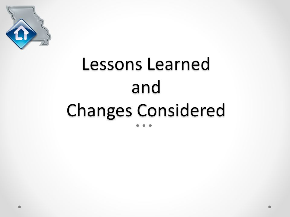 Lessons Learned and Changes Considered