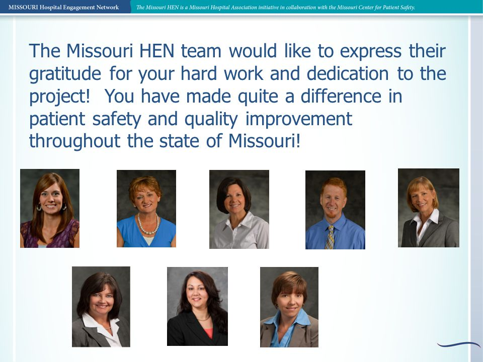 The Missouri HEN team would like to express their gratitude for your hard work and dedication to the project.