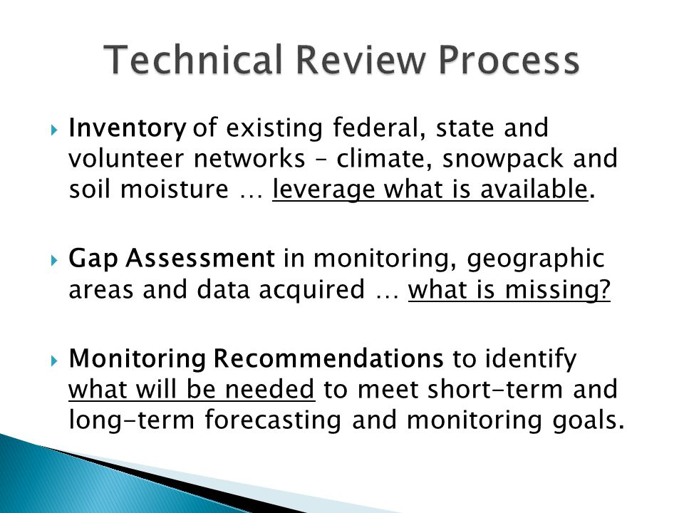  Inventory of existing federal, state and volunteer networks – climate, snowpack and soil moisture … leverage what is available.