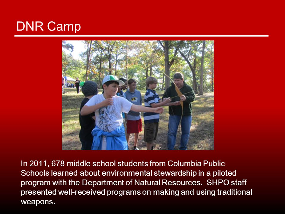 In 2011, 678 middle school students from Columbia Public Schools learned about environmental stewardship in a piloted program with the Department of Natural Resources.