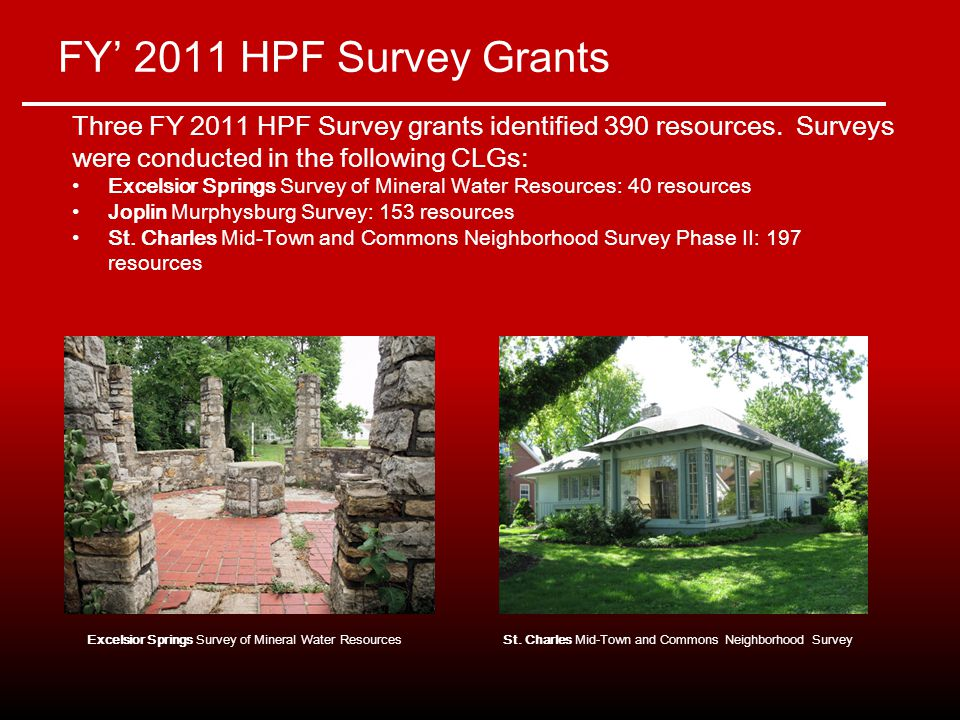 FY' 2011 HPF Survey Grants Three FY 2011 HPF Survey grants identified 390 resources.