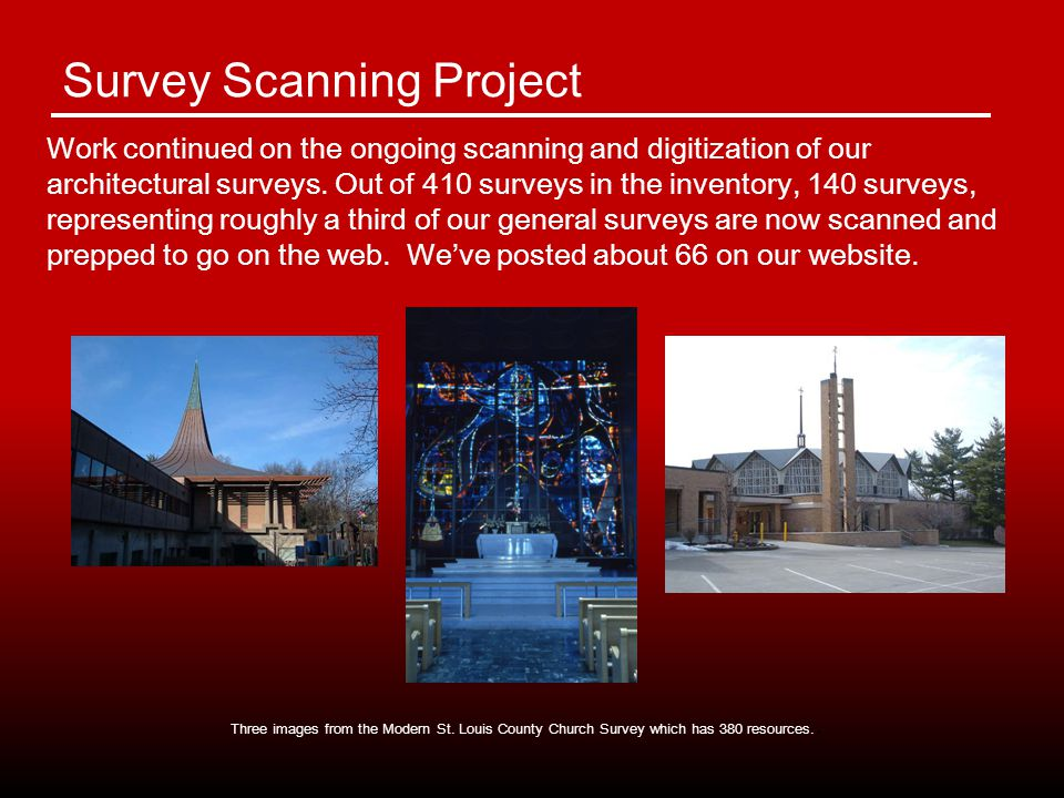 Survey Scanning Project Work continued on the ongoing scanning and digitization of our architectural surveys.