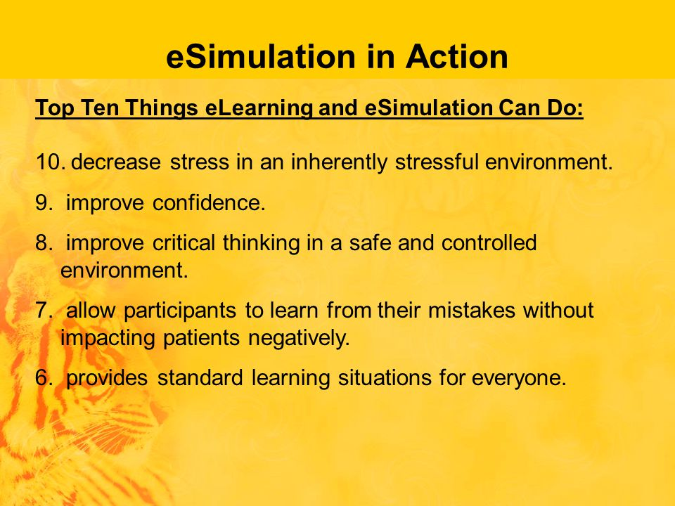 eSimulation in Action Top Ten Things eLearning and eSimulation Can Do: 10.
