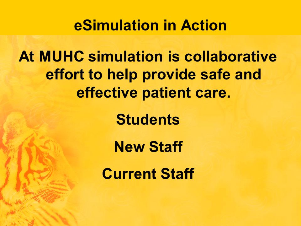 eSimulation in Action At MUHC simulation is collaborative effort to help provide safe and effective patient care.