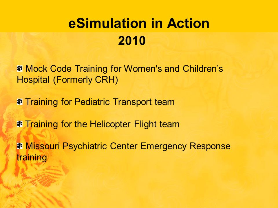 2010 Mock Code Training for Women s and Children's Hospital (Formerly CRH) Training for Pediatric Transport team Training for the Helicopter Flight team Missouri Psychiatric Center Emergency Response training