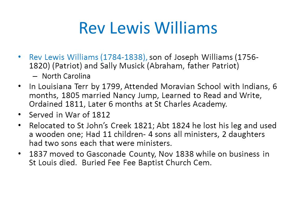 Rev Lewis Williams Rev Lewis Williams (1784-1838), son of Joseph Williams (1756- 1820) (Patriot) and Sally Musick (Abraham, father Patriot) – North Ca