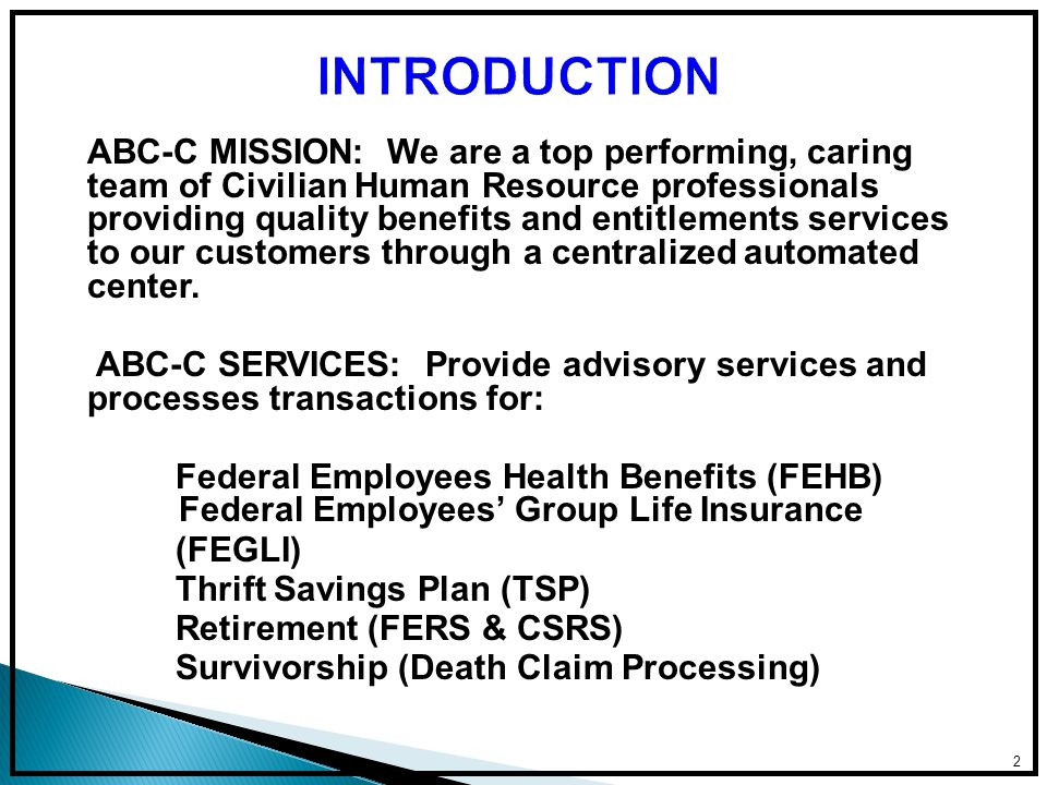 3 ABC-C SYSTEMS Employee Benefits Information System (EBIS) – Web Based Customer-friendly Available 24 hours a day (with/CAC access) Secure site Ability to read at convenience Ability to print screens of information Can process benefits transaction without counselor assistance Ability to print benefit forms Estimate calculators ABC-C website: https://www.abc.army.milhttps://www.abc.army.mil