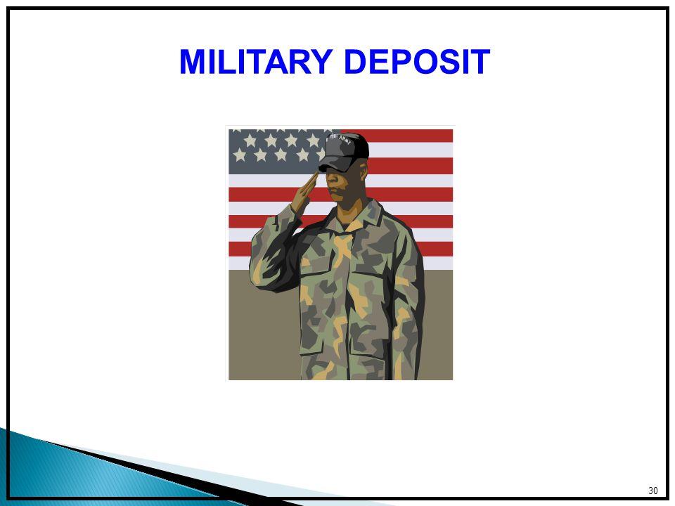 30 MILITARY DEPOSIT