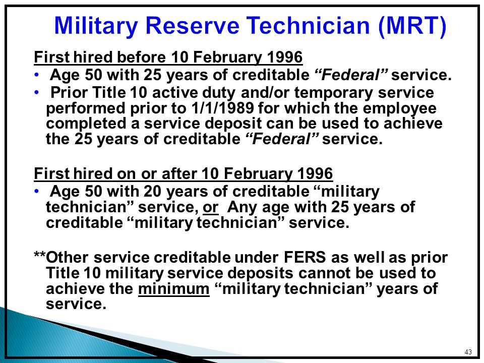 First hired before 10 February 1996 Age 50 with 25 years of creditable Federal service.