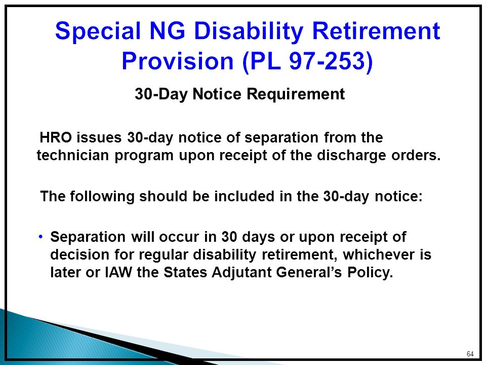 30-Day Notice Requirement HRO issues 30-day notice of separation from the technician program upon receipt of the discharge orders.
