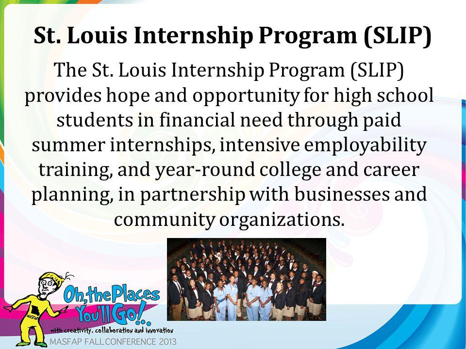 St. Louis Internship Program (SLIP) The St.