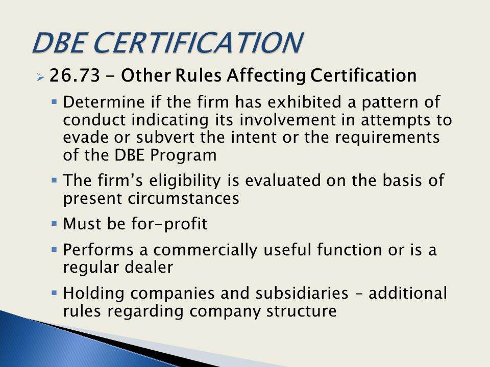  26.73 - Other Rules Affecting Certification  Determine if the firm has exhibited a pattern of conduct indicating its involvement in attempts to eva