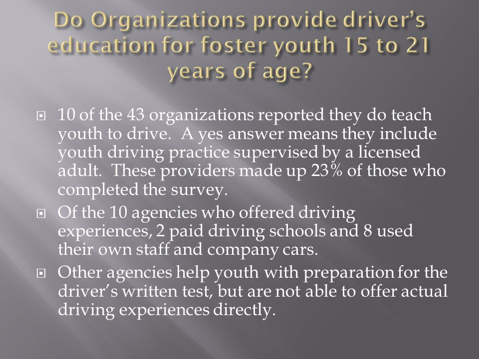  10 of the 43 organizations reported they do teach youth to drive.