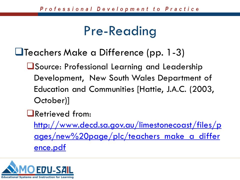 Professional Development to Practice Resources  Chappuis, J. & Stiggens, R. (2011) Classroom Assessment for Student Learning: Doing It Right - Using
