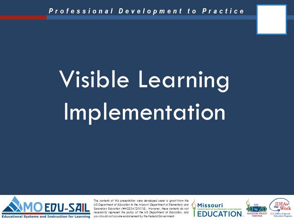 Professional Development to Practice Three Major Messages for Teachers the more transparent the teacher makes the learning goals, then the more likely