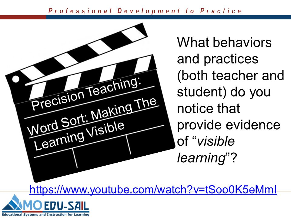 Professional Development to Practice Precision Teaching: Word Sort: Making The Learning Visible  Presenter should choose from one of the following vi