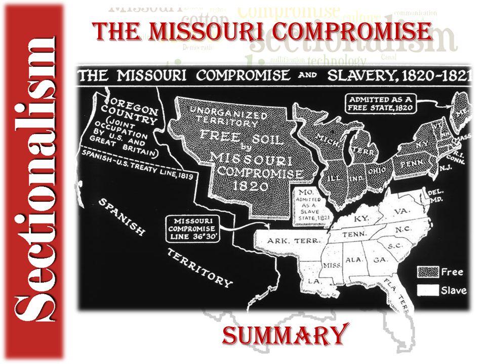 The Missouri Compromise Summary