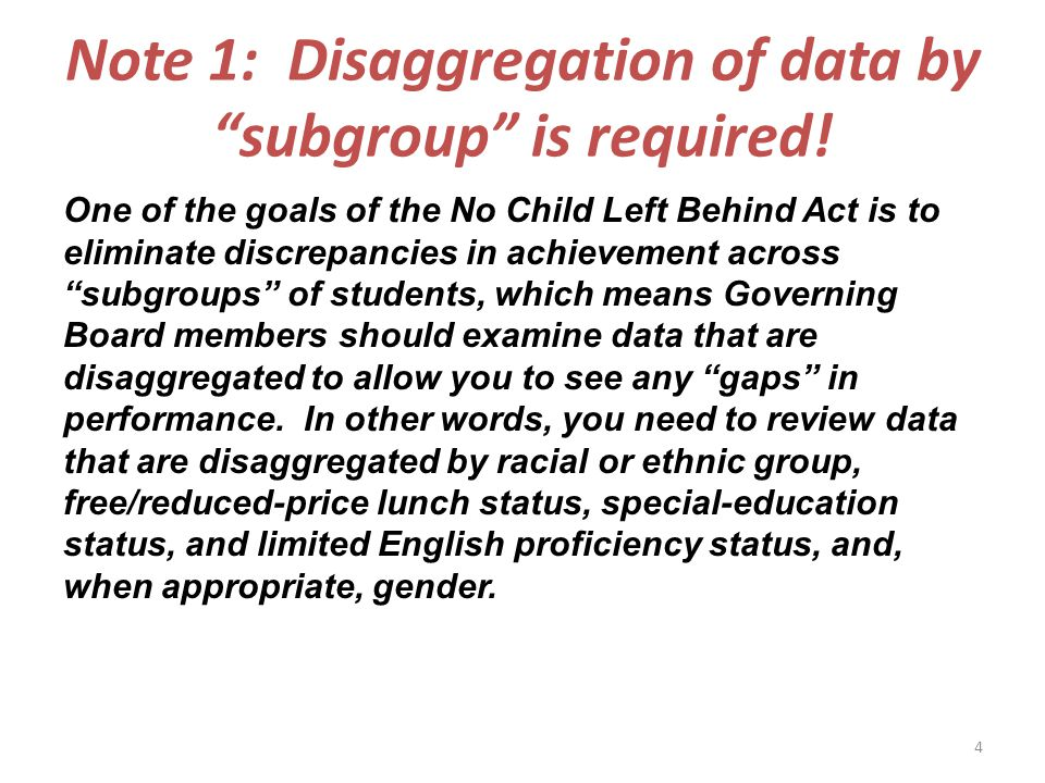 Note 1: Disaggregation of data by subgroup is required.
