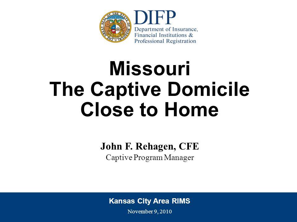Missouri The Captive Domicile Close to Home John F.