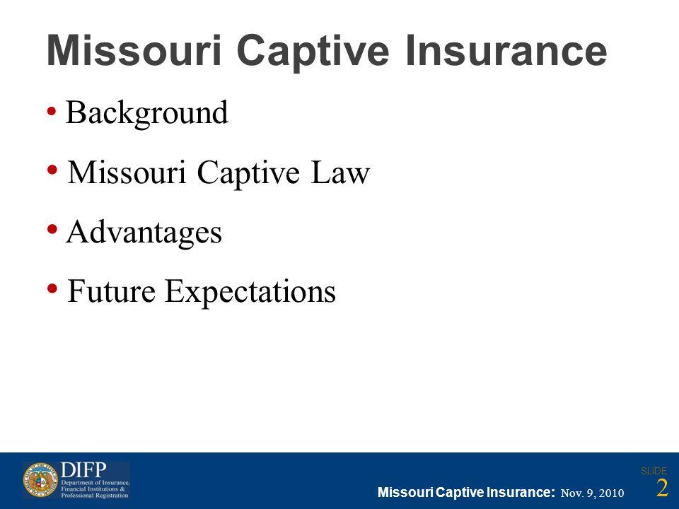 Missouri Captive Insurance Background Missouri Captive Law Advantages Future Expectations Missouri Captive Insurance: Nov.