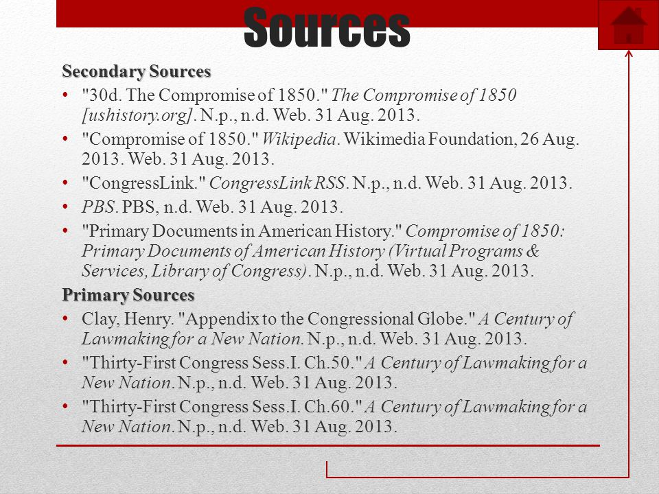Sources Secondary Sources 30d. The Compromise of 1850. The Compromise of 1850 [ushistory.org].