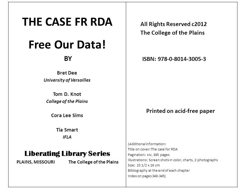 THE CASE FR RDA Free Our Data. BY Bret Dee University of Versailles Tom D.