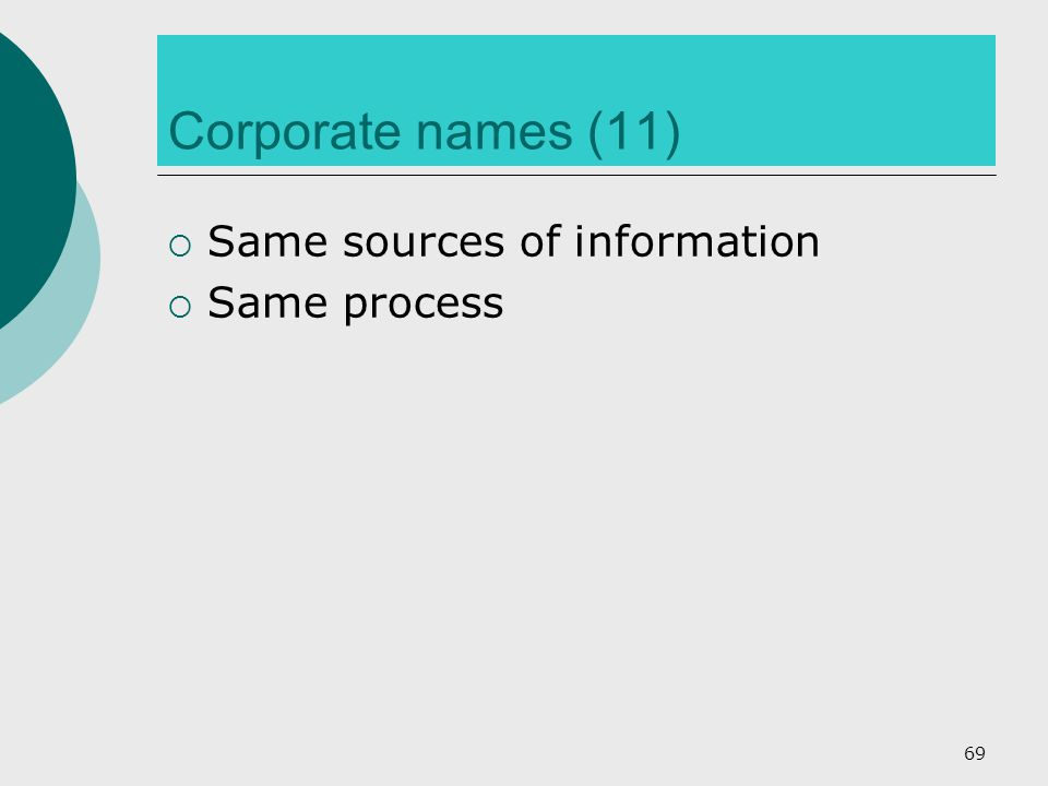 Corporate names (11)  Same sources of information  Same process 69