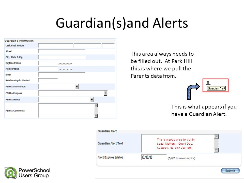Guardian(s)and Alerts This is a good area to put in Legal Matters : Court Doc, Custody, No pick ups, etc. This area always needs to be filled out. At