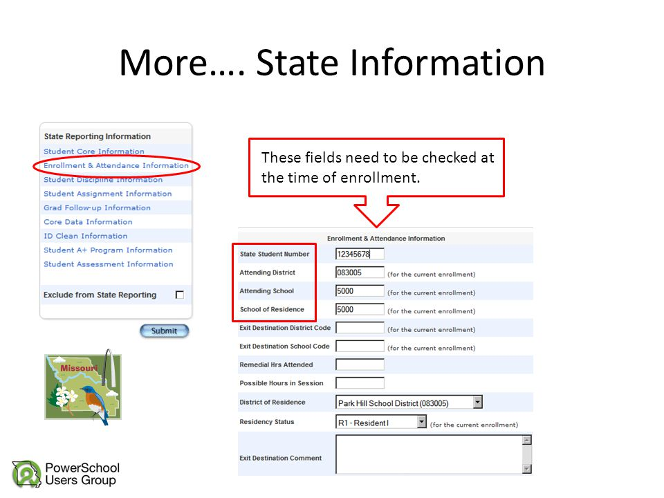 More…. State Information These fields need to be checked at the time of enrollment.