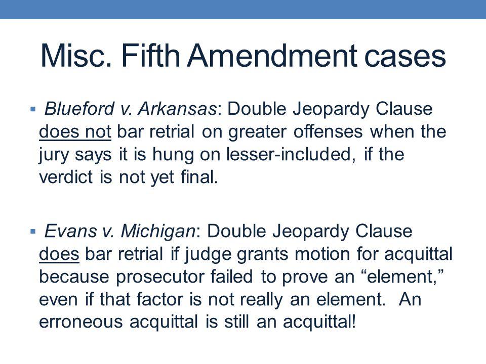 Misc. Fifth Amendment cases  Blueford v.