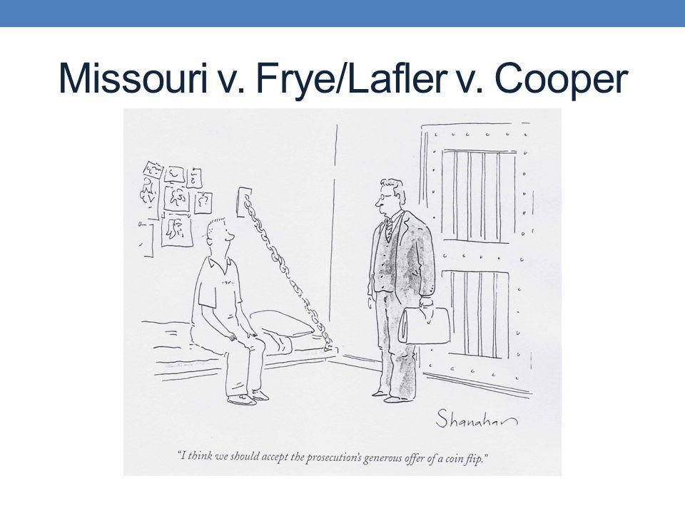Missouri v. Frye/Lafler v. Cooper