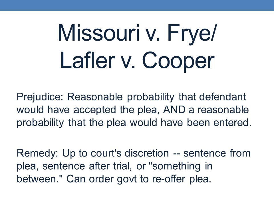 Missouri v. Frye/ Lafler v.