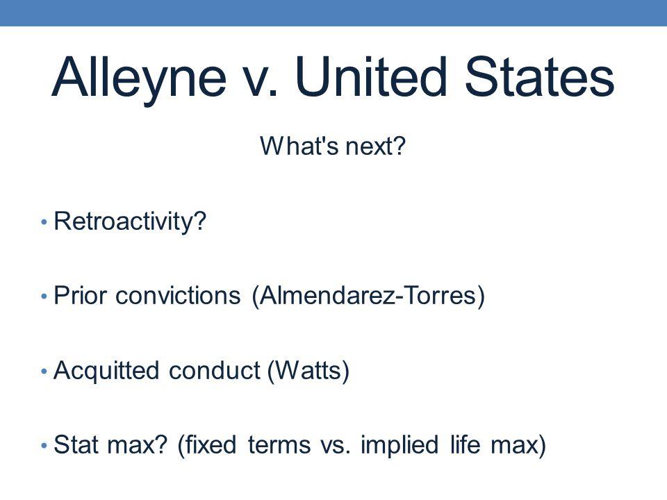 Alleyne v. United States What s next. Retroactivity.