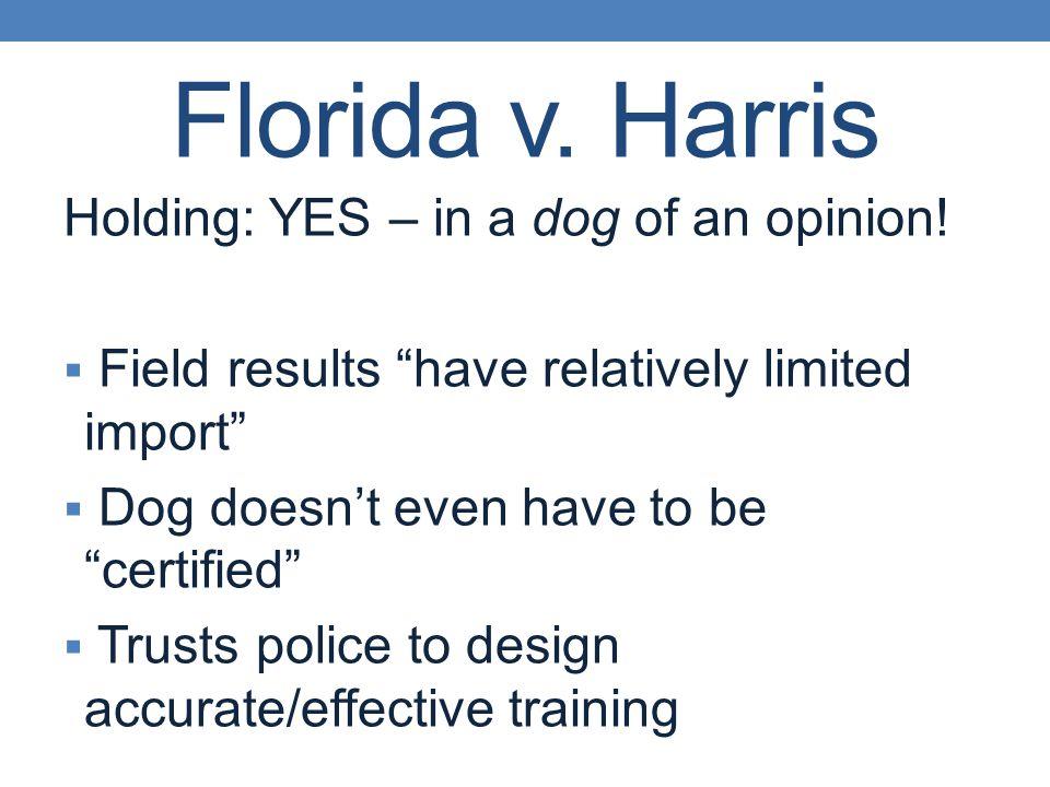 Florida v.Harris Throw us a bone.