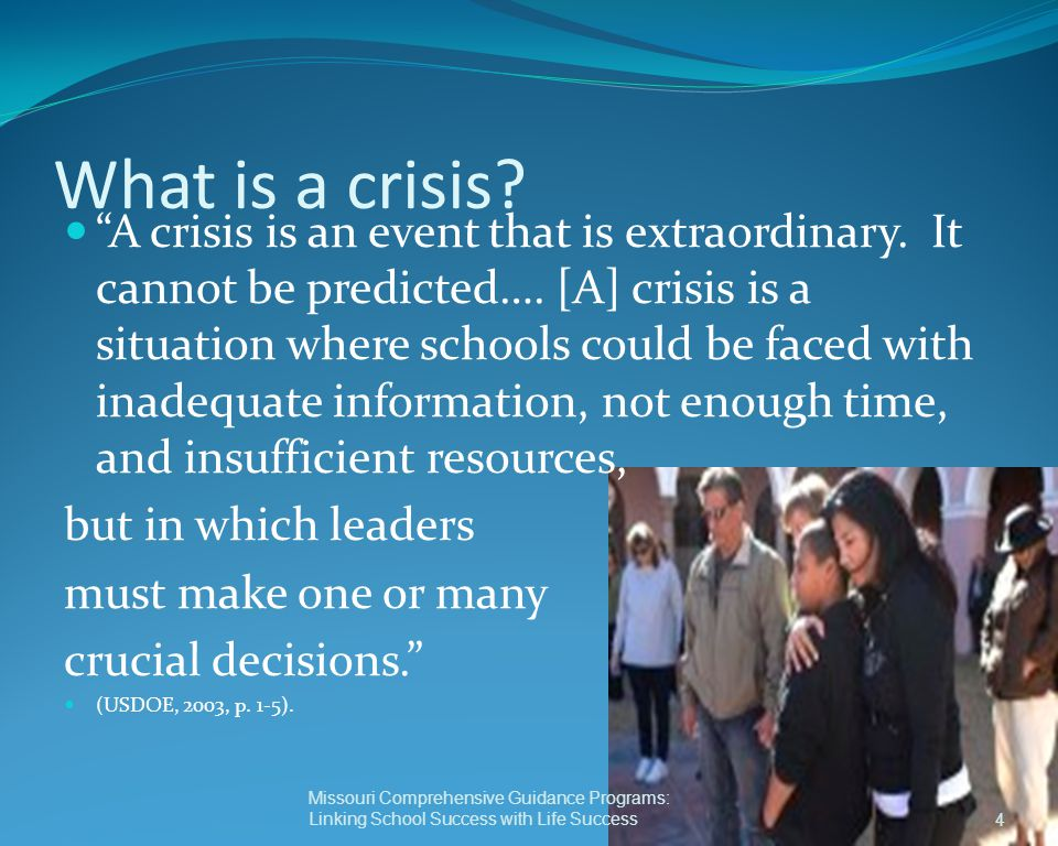 A school crisis/critical incident… Effects emotional stability and disrupts the educational process Ranges in scope and intensity Happens anytime anywhere 5