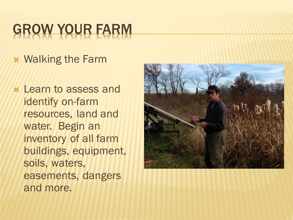  Walking the Farm  Learn to assess and identify on-farm resources, land and water.