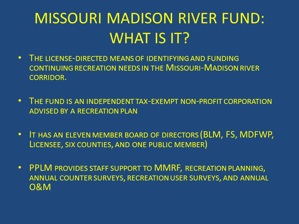 MISSOURI MADISON RIVER FUND: WHAT IS IT.
