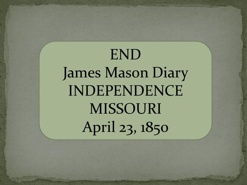 END James Mason Diary INDEPENDENCE MISSOURI April 23, 1850