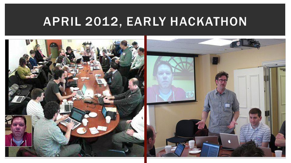 APRIL 2012, EARLY HACKATHON