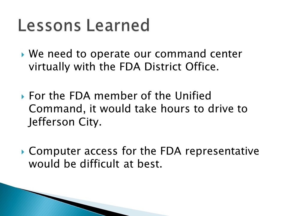  We need to operate our command center virtually with the FDA District Office.