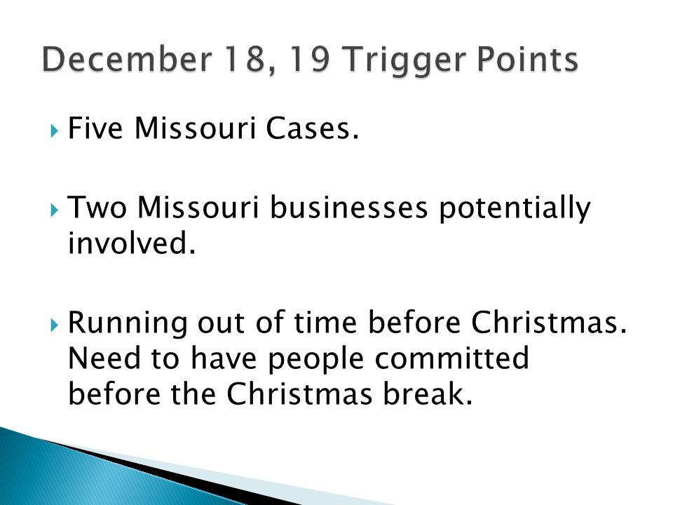  Five Missouri Cases.  Two Missouri businesses potentially involved.