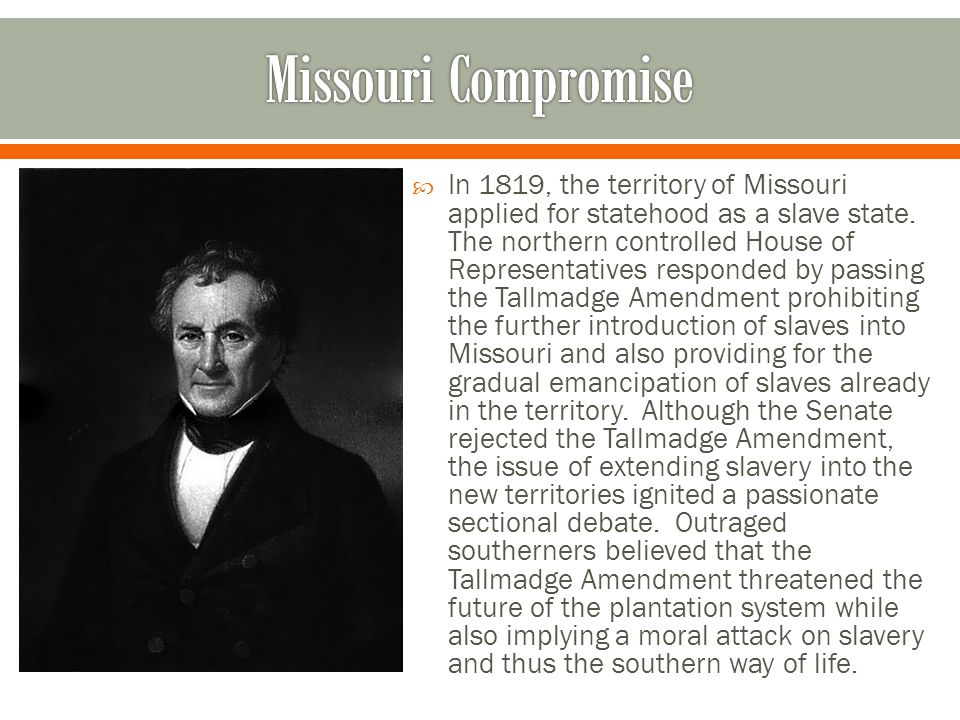  In 1819, the territory of Missouri applied for statehood as a slave state.