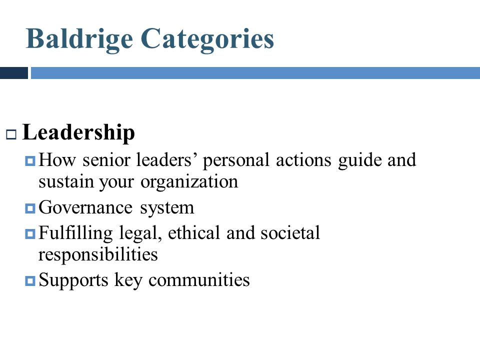  Leadership  How senior leaders' personal actions guide and sustain your organization  Governance system  Fulfilling legal, ethical and societal r
