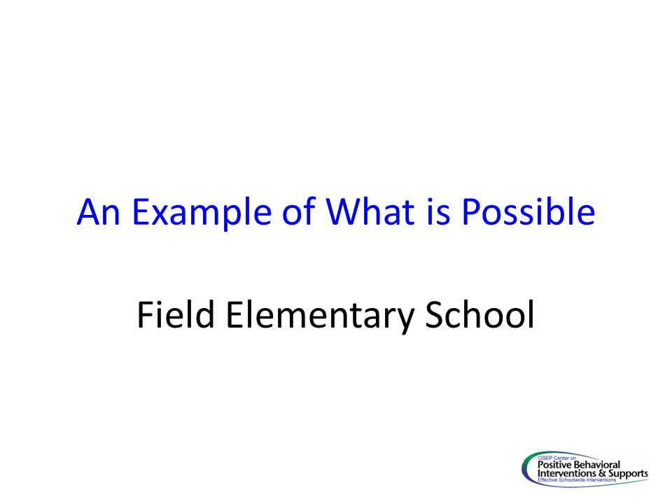 An Example of What is Possible Field Elementary School