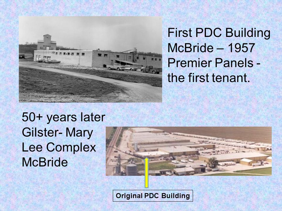 First PDC Building McBride – 1957 Premier Panels - the first tenant.