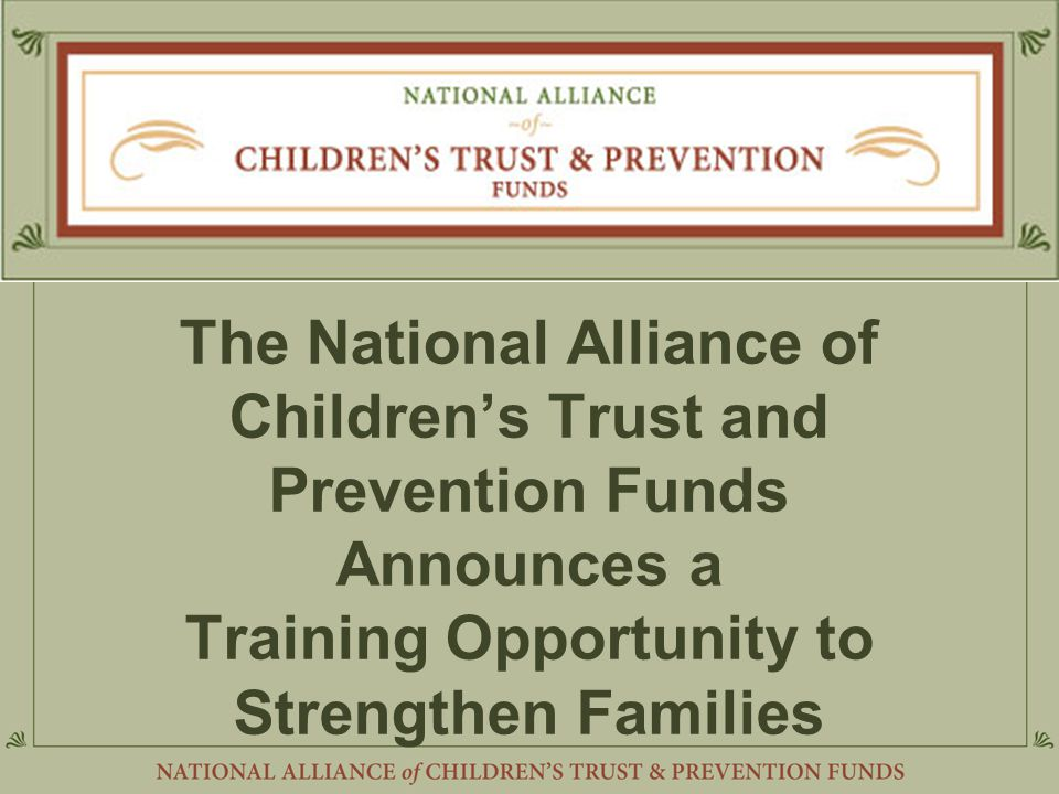 The National Alliance of Children's Trust and Prevention Funds Announces a Training Opportunity to Strengthen Families