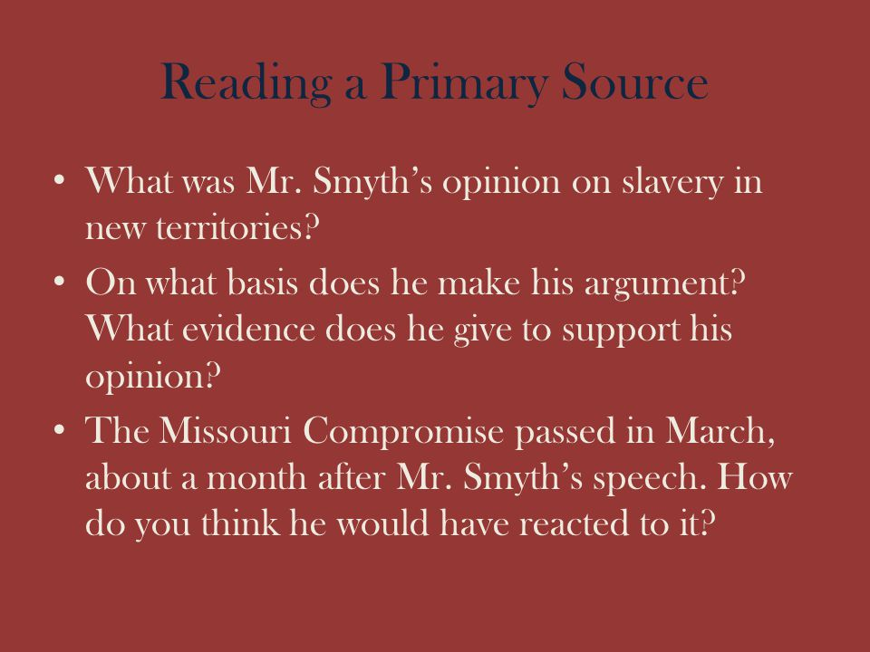 Reading a Primary Source What was Mr. Smyth's opinion on slavery in new territories? On what basis does he make his argument? What evidence does he gi