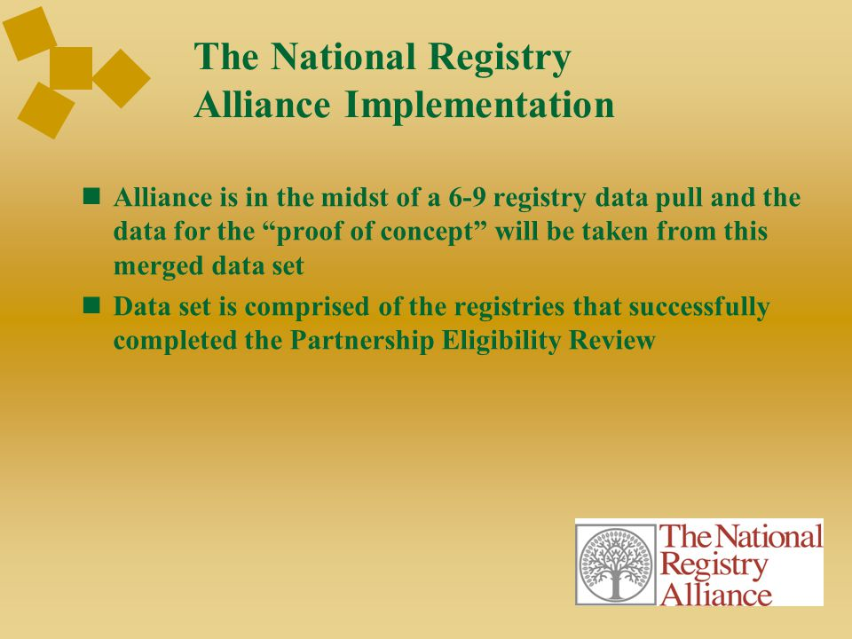 "The National Registry Alliance Implementation Alliance is in the midst of a 6-9 registry data pull and the data for the ""proof of concept"" will be tak"