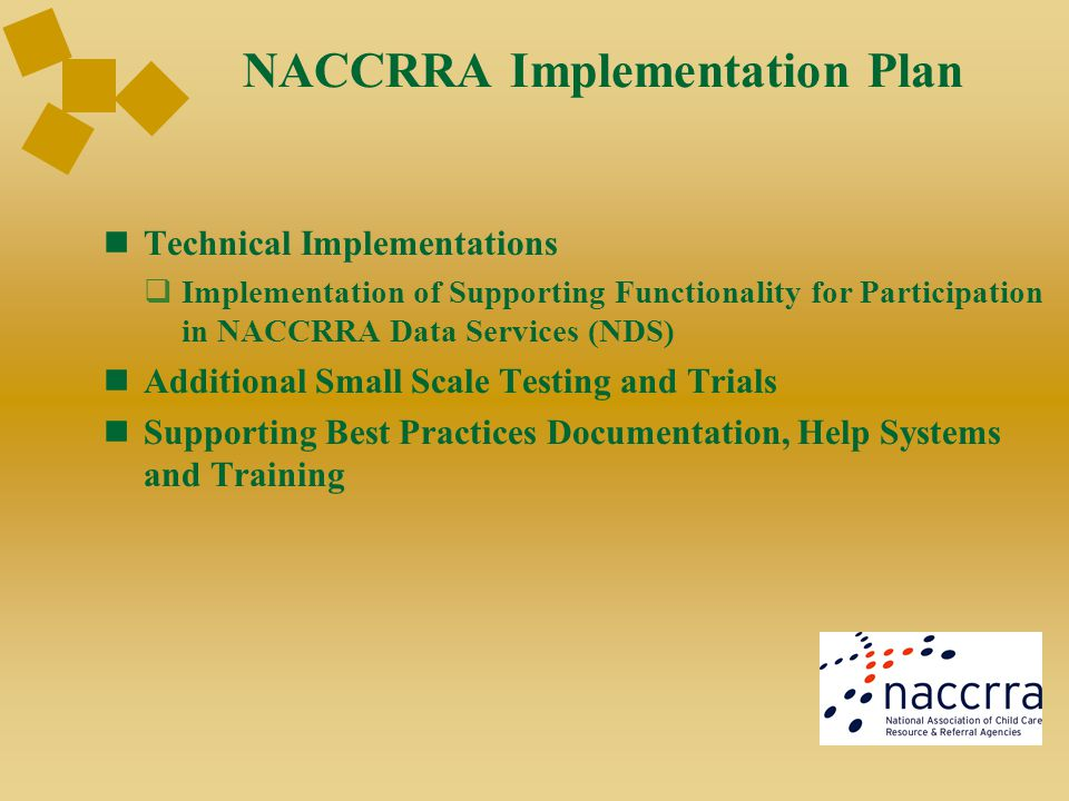 NACCRRA Implementation Plan Technical Implementations  Implementation of Supporting Functionality for Participation in NACCRRA Data Services (NDS) Ad