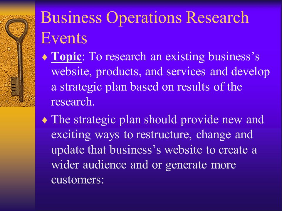  Topic: To research an existing business's website, products, and services and develop a strategic plan based on results of the research.